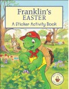 Franklin's Easter: A Sticker Activity Book [With Sticker] - Kids Can Press, Alice Sinkner, Brenda Clark, Sasha McIntyre