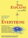 This Explains Everything: Deep, Beautiful, and Elegant Theories of How the World Works - John Brockman, Michelle Ford, Peter Berkrot, Antony Ferguson
