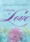 A Melody of Love: Inspiration from the Beloved Hymn - Janice Hanna