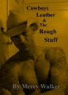 Cowboys Leather The Rough Stuff - Mercy Walker