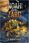 Noah Zarc: Declaration - D. Robert Pease