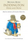 Paddington: Here and Now - Michael Bond, R.W. Alley, Peggy Fortnum