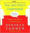 You Just Don't Understand - Deborah Tannen