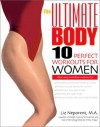 The Ultimate Body: Ten Perfect Workouts for Women - Liz Neporent