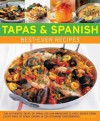 Tapas & Spanish Best-Ever Recipes: The Authentic Taste of Spain: 130 Sun-Drenched Classic Dishes from Every Part of Spain, Shown in 230 Stunning Photographs - Pepita Aris