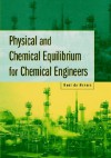 Physical and Chemical Equilibrium for Chemical Engineers - Noel De Nevers