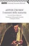 I racconti della maturità - Anton Chekhov, Fausto Malcovati, Emanuela Guercetti, Gian Piero Piretto