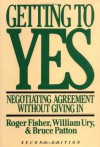 Getting to Yes: Negotiating Agreement Without Giving In - William Ury, Bruce M. Patton, Bruce Patton