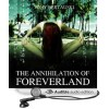 The Annihilation of Foreverland - Tony Bertauski, Paul Licameli