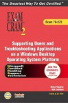 Supporting Users and Troubleshooting Desktop Applications on a Windows XP Operating System: Exam 70-272 [With CD-ROM] - Diana Huggins, Ed Tittel, Will Schmied