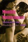 Monthly Maintenance: Selected Stories from Blushing Books Authors - Blushing Books