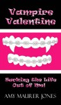 Vampire Valentine - Amy Maurer Jones