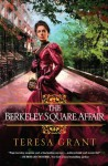 The Berkeley Square Affair (Malcolm & Suzanne Rannoch Historical Mystery) - Teresa Grant