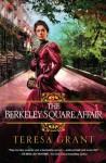 The Berkeley Square Affair (Malcolm & Suzanne Rannoch Historical Mystery) - Teresa Grant