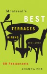 Montreal's Best Terraces Dining 2011�2012: 60 Restaurants - Joanna Fox