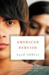 American Dervish: A Novel - Ayad Akhtar