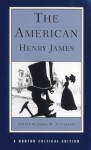 The American (Norton Critical Edition) - Henry James, James W. Tuttleton