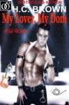 My Lover, My Dom: Club Whips Series #1 - H.C. Brown
