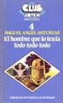 El hombre que lo tenía todo todo todo - Miguel Ángel Asturias