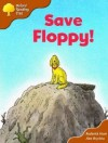 Save Floppy! (Oxford Reading Tree: Stage 8: More Storybooks: Magic Key) - Roderick Hunt, Alex Brychta