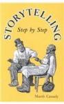 Storytelling Step by Step - Marsh Cassady