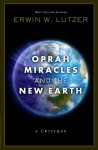 Oprah, Miracles, and the New Earth: A Critique - Erwin W. Lutzer
