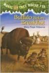 Buffalo Before Breakfast (Magic Tree House #18) - Mary Pope Osborne