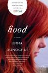 Hood: A Novel - Emma Donoghue