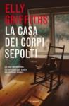 La casa dei corpi sepolti - Elly Griffiths, Matteo Curtoni, Maura Parolini