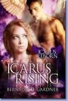 Icarus Rising - Bernadette Gardner