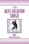 The Bliss Delusion Tango - Maria-Cristina Necula