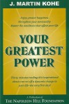 Your Greatest Power - J. Martin Kohe