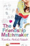 The Friendship Matchmaker - Randa Abdel-Fattah