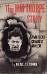 The Jim Thorpe Story: America's Greatest Athlete - Gene Schoor