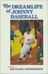 The Dreamlife of Johnny Baseball - Richard Grossinger