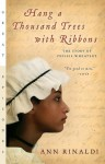 Hang a Thousand Trees with Ribbons: The Story of Phillis Wheatley (Great Episodes) - Ann Rinaldi