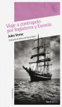 Viaje a contrapelo por Inglaterra y Escocia - Jules Verne, Maria Jose Garcia Ripoll