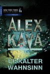 Eiskalter Wahnsinn (German Edition) - Alex Kava
