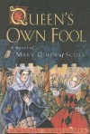 Queen's Own Fool: A Novel of Mary, Queen of Scots - Jane Yolen, Robert J. Harris