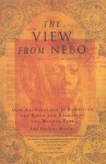 The View from Nebo: How Archeology Is Rewriting the Bible and Reshaping the Middle East - Amy Dockser Marcus
