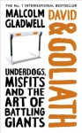 David and Goliath: Underdogs, Misfits and the Art of Battling Giants - Malcolm Gladwell