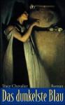 Das dunkelste Blau - Tracy Chevalier