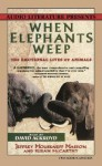 When Elephants Weep: The Emotional Lives of Animals (Audio) - Jeffrey Moussaieff Masson