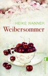 Weibersommer - Heike Wanner