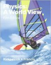 Physics: A World View (with Infotrac) [With Infotrac] - Larry D. Kirkpatrick, Gregory E. Francis
