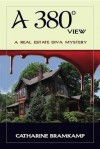 A 380 Degree View (A Real Estate Diva Mystery) - Catharine Bramkamp