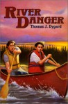 River Danger - Thomas J. Dygard
