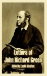 Letters of John Richard Green - Leslie Stephen