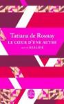 Le Coeur d'une autre, suivi de Ozalide - Tatiana de Rosnay