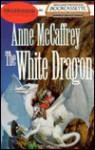 The White Dragon (Pern: Dragonriders of Pern, #3) - Anne McCaffrey, Dick Hill